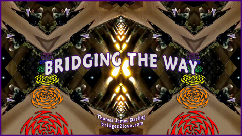 BRIDGING THE WAY (TJD & BRIDGES2LOVE WITH CHAKRAS & BORDER & TEXT) (1920 x 1080) (72 DPI)